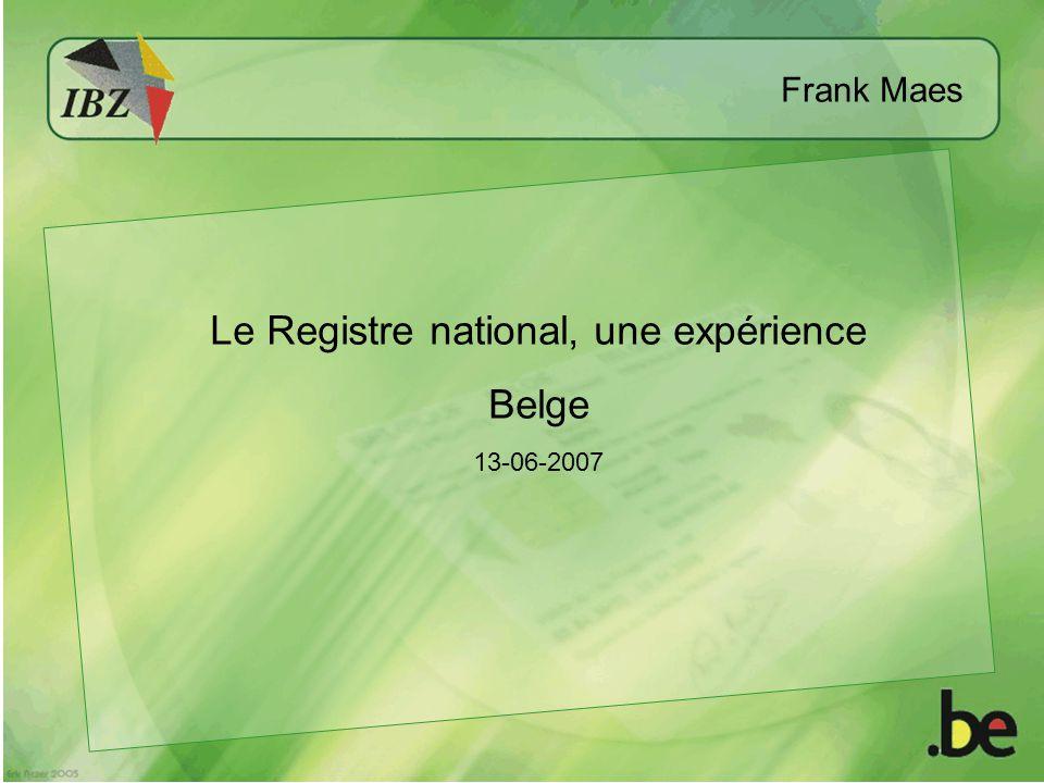 Frank Maes Le Registre national, une expérience Belge 13-06-2007