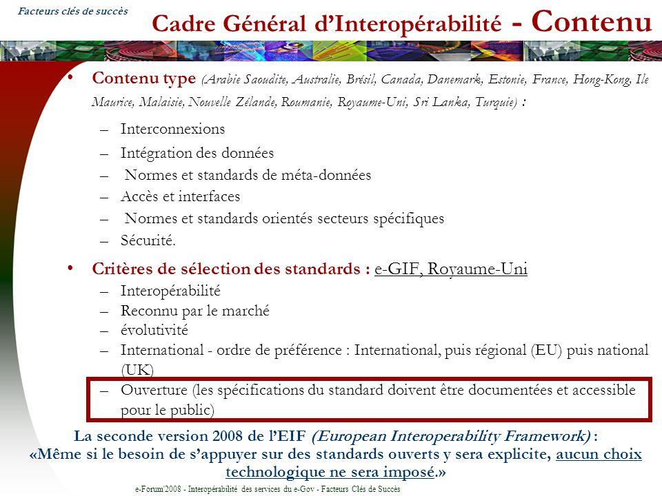 e-Forum'2008 - Interopérabilité des services du e-Gov - Facteurs Clés de Succès Cadre Général dInteropérabilité - Contenu Contenu type (Arabie Saoudit