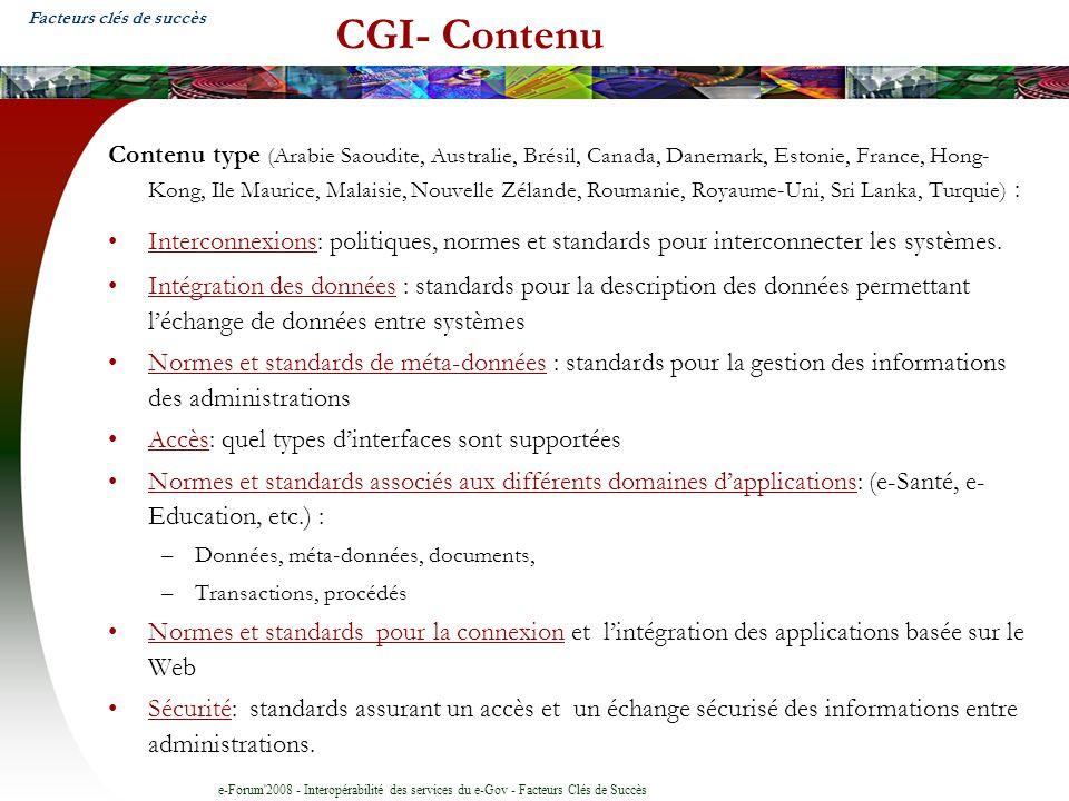 e-Forum'2008 - Interopérabilité des services du e-Gov - Facteurs Clés de Succès CGI- Contenu Contenu type (Arabie Saoudite, Australie, Brésil, Canada,