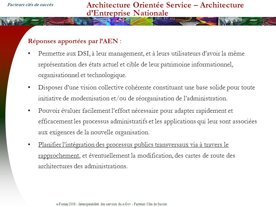 e-Forum'2008 - Interopérabilité des services du e-Gov - Facteurs Clés de Succès Architecture Orientée Service – Architecture dEntreprise Nationale Rép