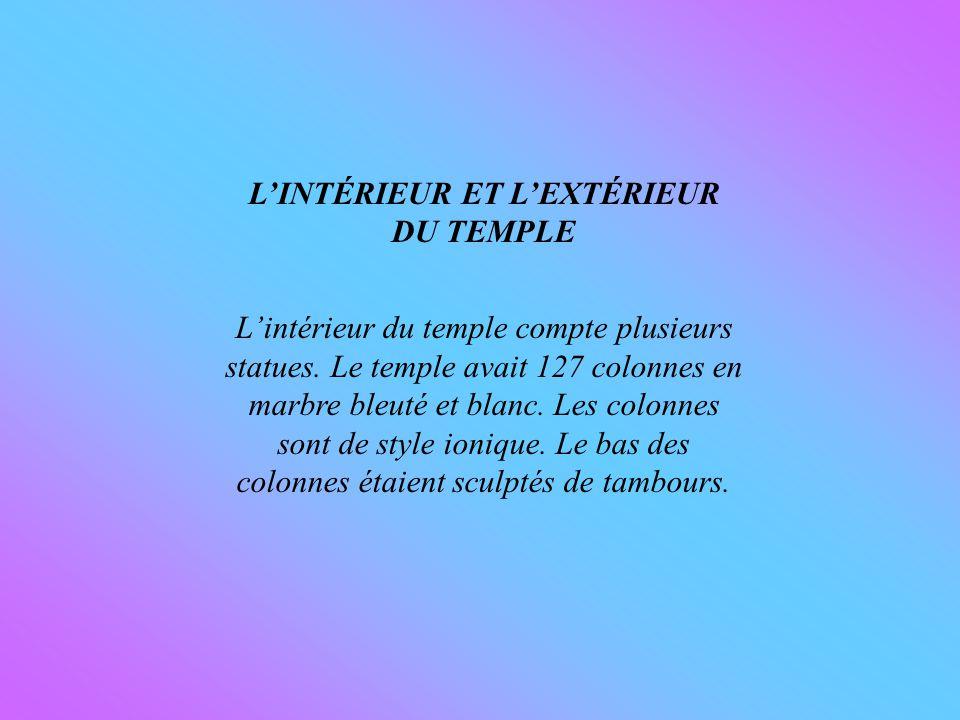 LINTÉRIEUR ET LEXTÉRIEUR DU TEMPLE Lintérieur du temple compte plusieurs statues.