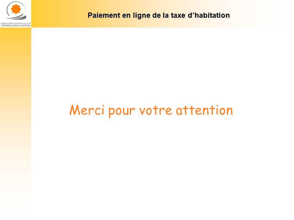 Paiement en ligne de la taxe dhabitation Merci pour votre attention