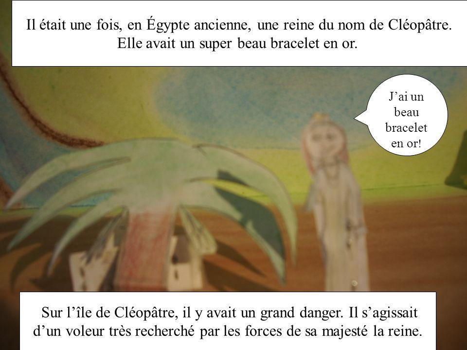 Je vais voler le bracelet en or! Zzzz… Pendant la nuit, un voleur a volé le bracelet de Cléopâtre.