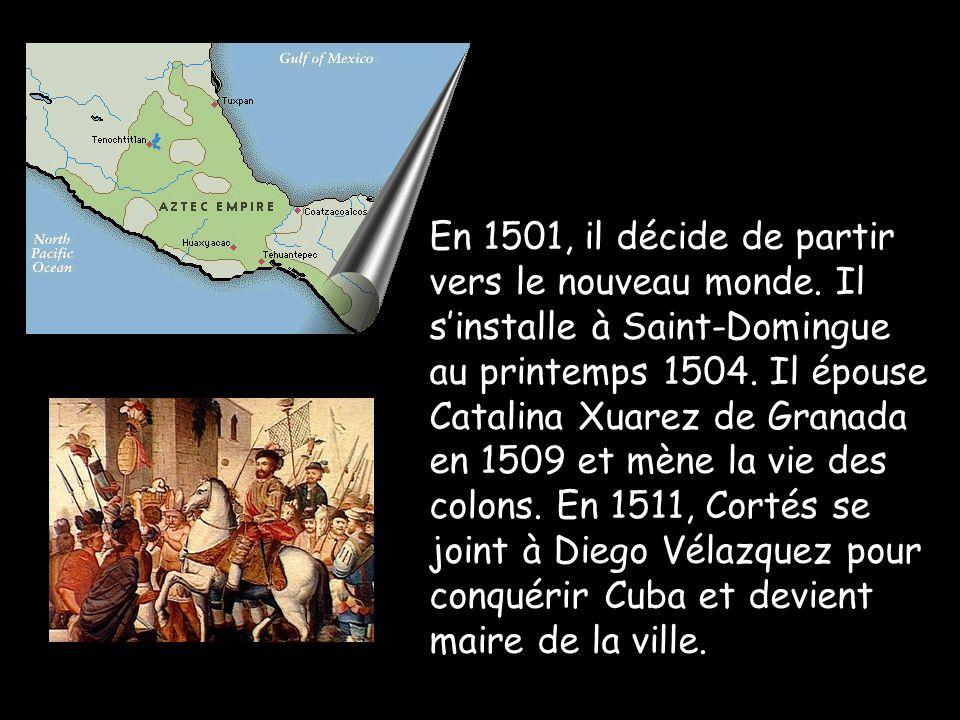 En 1501, il décide de partir vers le nouveau monde. Il sinstalle à Saint-Domingue au printemps 1504. Il épouse Catalina Xuarez de Granada en 1509 et m