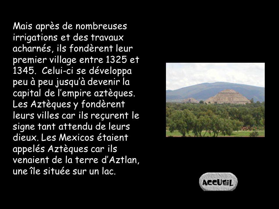 Mais après de nombreuses irrigations et des travaux acharnés, ils fondèrent leur premier village entre 1325 et 1345. Celui-ci se développa peu à peu j