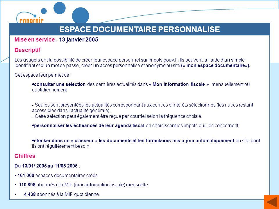 22 Mise en service : 13 janvier 2005 Descriptif Les usagers ont la possibilité de créer leur espace personnel sur impots.gouv.fr. Ils peuvent, à laide