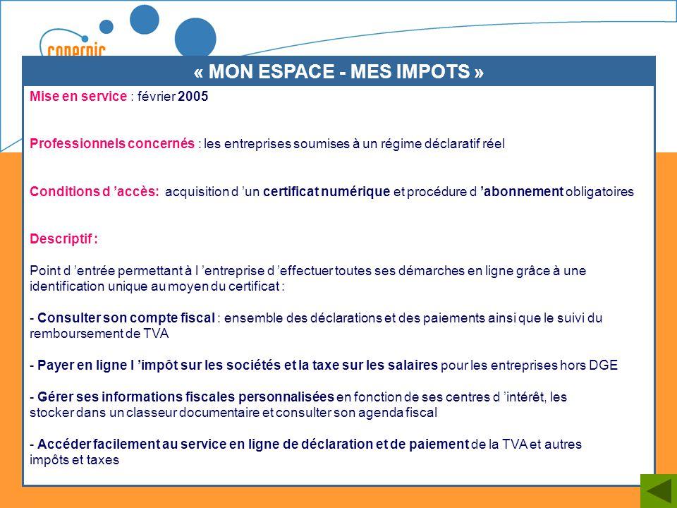 31 Mise en service : février 2005 Professionnels concernés : les entreprises soumises à un régime déclaratif réel Conditions d accès: acquisition d un