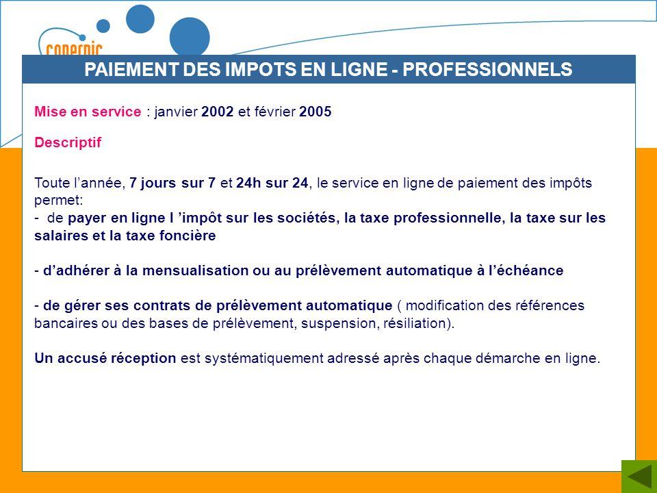 32 Mise en service : janvier 2002 et février 2005 Descriptif Toute lannée, 7 jours sur 7 et 24h sur 24, le service en ligne de paiement des impôts per