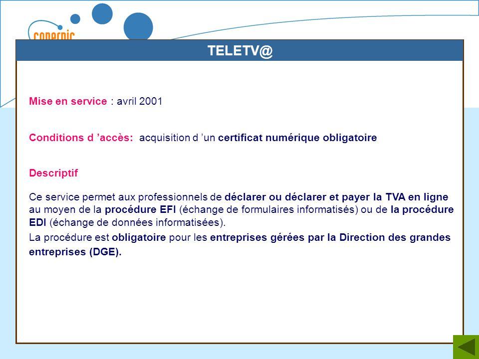 34 Mise en service : avril 2001 Conditions d accès: acquisition d un certificat numérique obligatoire Descriptif Ce service permet aux professionnels