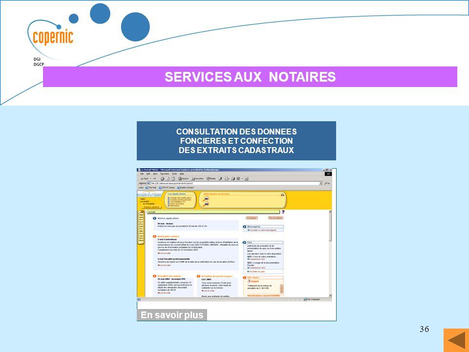36 SERVICES AUX NOTAIRES DECLARATION DES REVENUS EN LIGNE CONSULTATION DES DONNEES FONCIERES ET CONFECTION DES EXTRAITS CADASTRAUX En savoir plus