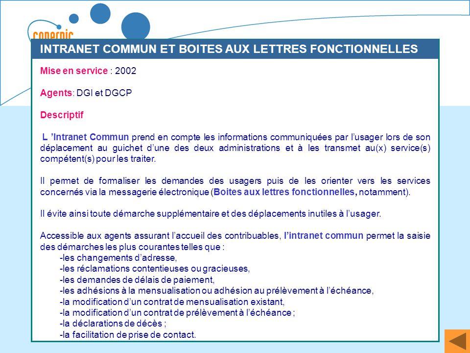45 Mise en service : 2002 Agents: DGI et DGCP Descriptif L Intranet Commun prend en compte les informations communiquées par lusager lors de son dépla