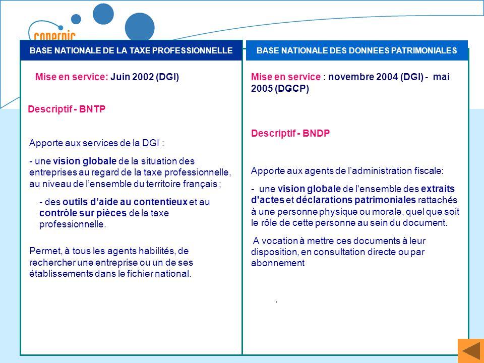 52 BASE NATIONALE DE LA TAXE PROFESSIONNELLEBASE NATIONALE DES DONNEES PATRIMONIALES Mise en service : novembre 2004 (DGI) - mai 2005 (DGCP) Descripti