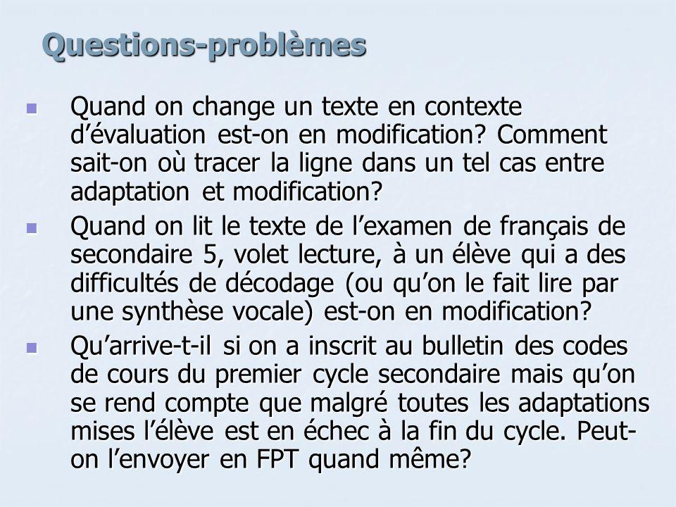 Questions-problèmes Quand on change un texte en contexte dévaluation est-on en modification.