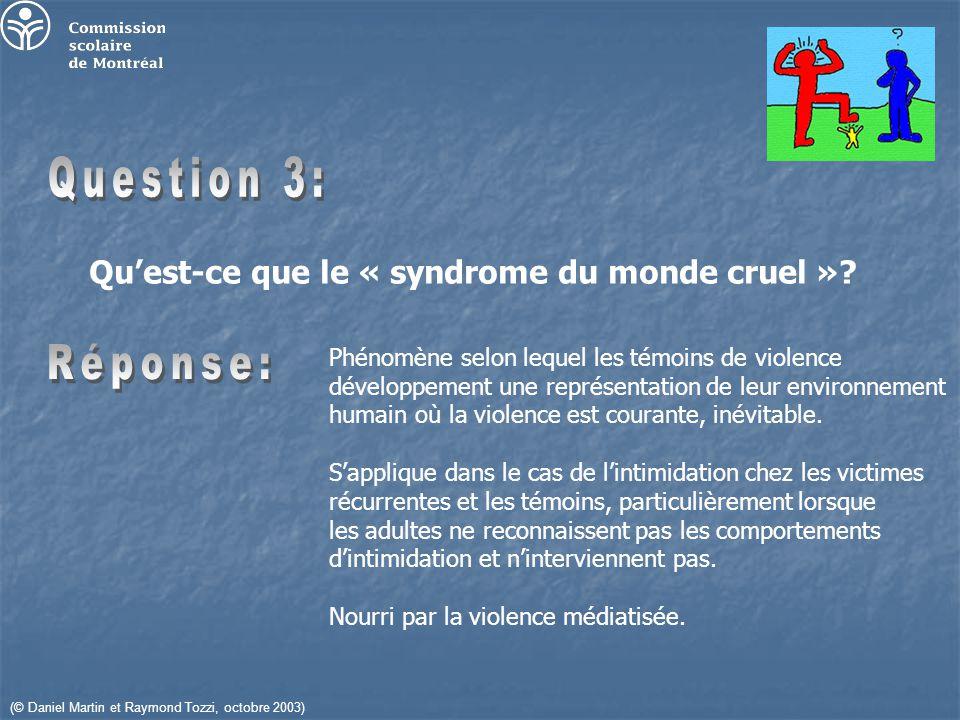 (© Daniel Martin et Raymond Tozzi, octobre 2003) Quest-ce que le « syndrome du monde cruel ».