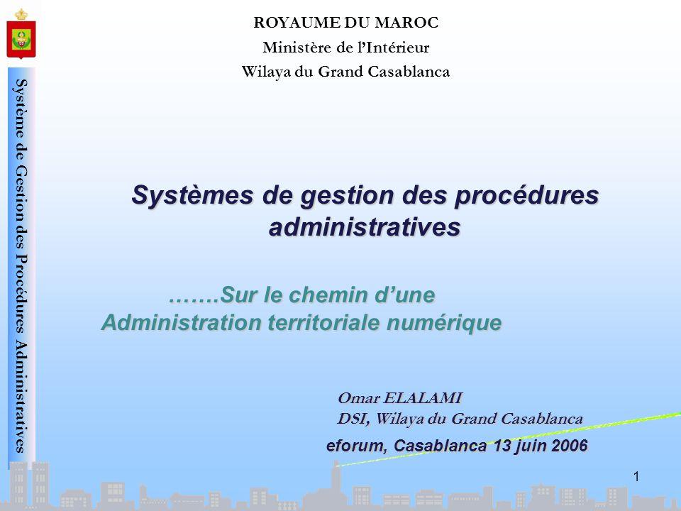 Système de Gestion des Procédures Administratives Ancrage du projet Sinscrit parfaitement dans les Hautes Directives de sa Majesté le Roi : ….