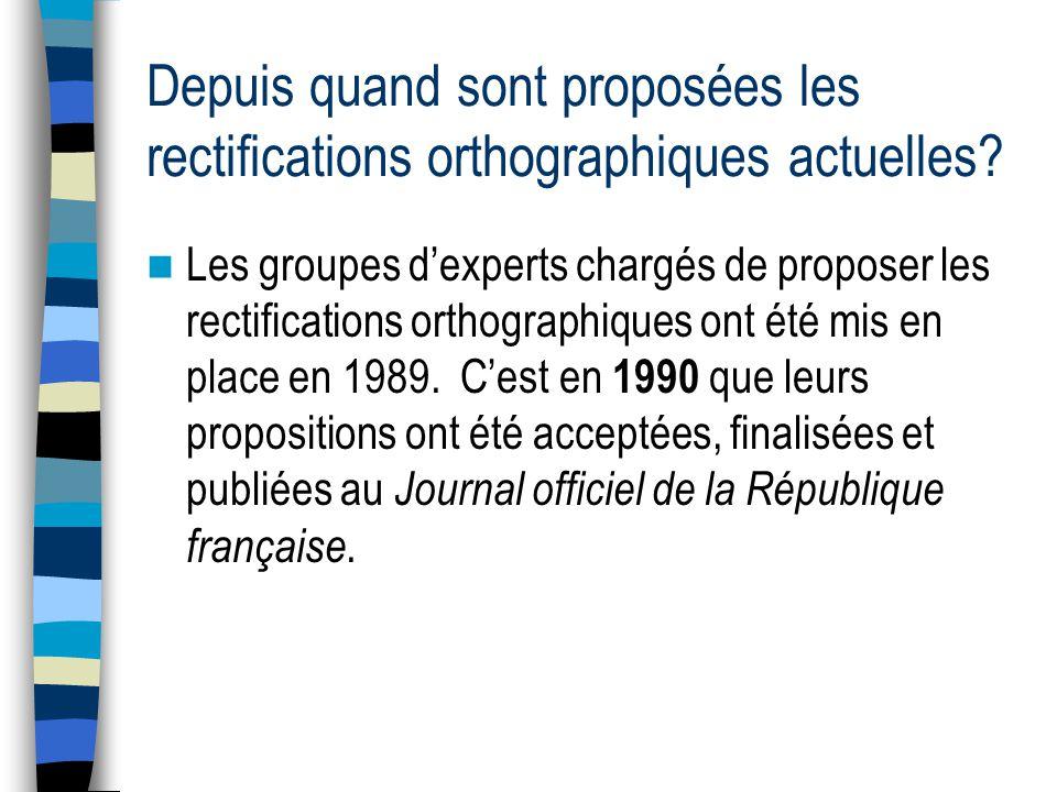 Depuis quand sont proposées les rectifications orthographiques actuelles.
