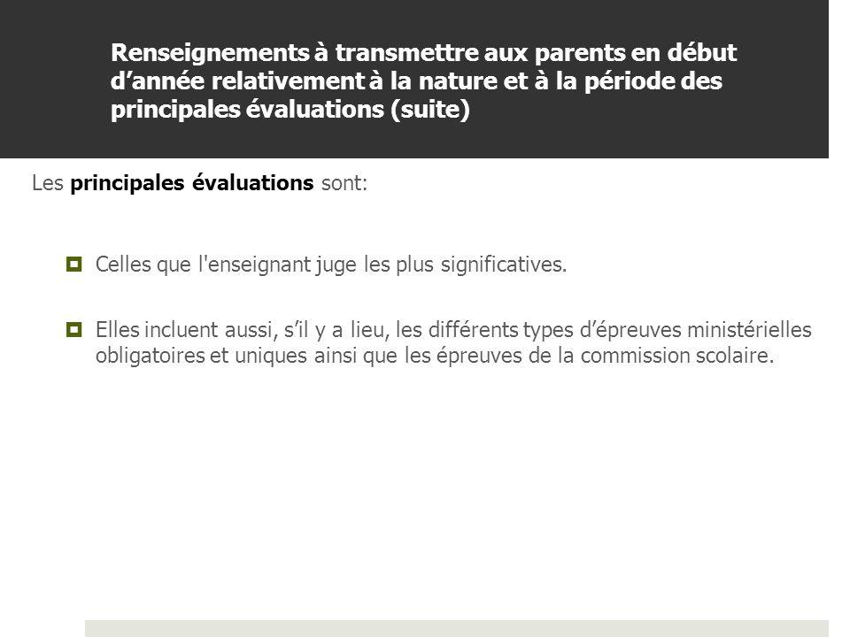 BDGAP-RI- Document de travail Renseignements à transmettre aux parents en début dannée relativement à la nature et à la période des principales évaluations (suite) Quant à la période, il s agit d une indication générale du moment où ces évaluations sont prévues.
