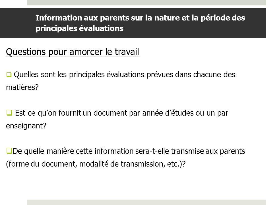 BDGAP-RI- Document de travail Information aux parents sur la nature et la période des principales évaluations Questions pour amorcer le travail Quelles sont les principales évaluations prévues dans chacune des matières.