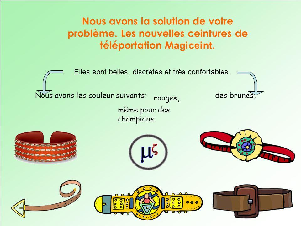Vous pouvez lacheter notre ceintures pour seulement 9999.99$ sur notre site web www.magiceint.com Elles sont produite au Canada avec des matériaux naturels et écologiques.