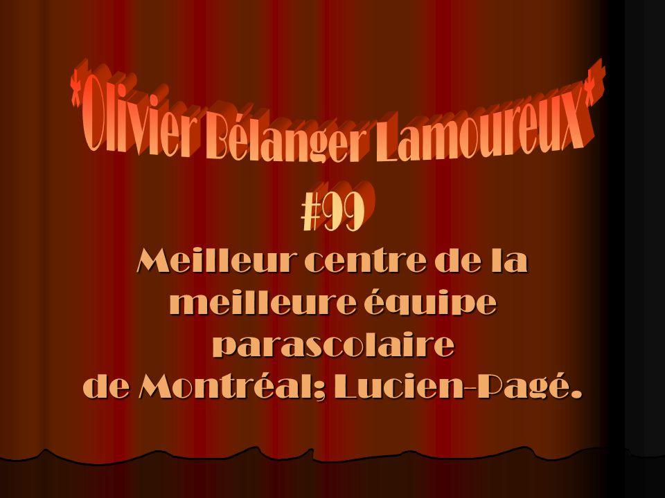 Meilleur centre de la meilleure équipe parascolaire de Montréal; Lucien-Pagé.