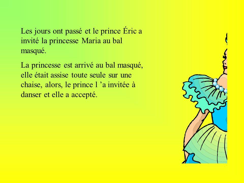 Les jours ont passé et le prince Éric a invité la princesse Maria au bal masqué. La princesse est arrivé au bal masqué, elle était assise toute seule