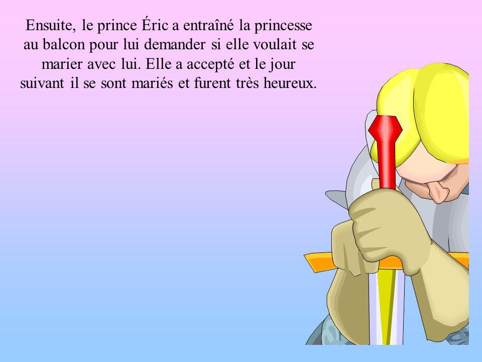 Ensuite, le prince Éric a entraîné la princesse au balcon pour lui demander si elle voulait se marier avec lui. Elle a accepté et le jour suivant il s