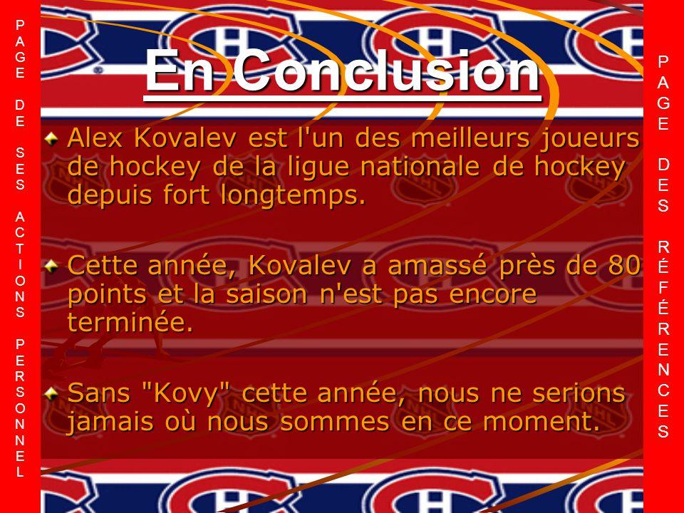 En Conclusion Alex Kovalev est l un des meilleurs joueurs de hockey de la ligue nationale de hockey depuis fort longtemps.