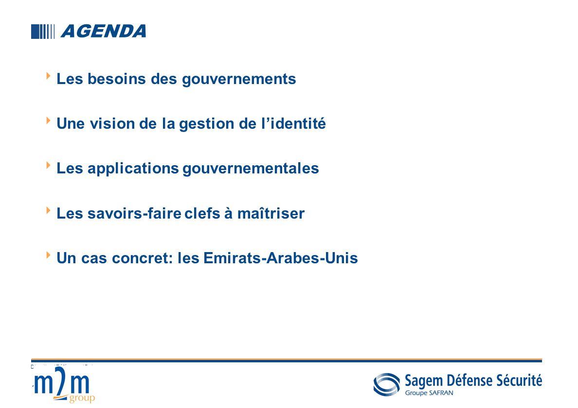 1 Direction / Référence / Date AGENDA Les besoins des gouvernements Une vision de la gestion de lidentité Les applications gouvernementales Les savoirs-faire clefs à maîtriser Un cas concret: les Emirats-Arabes-Unis