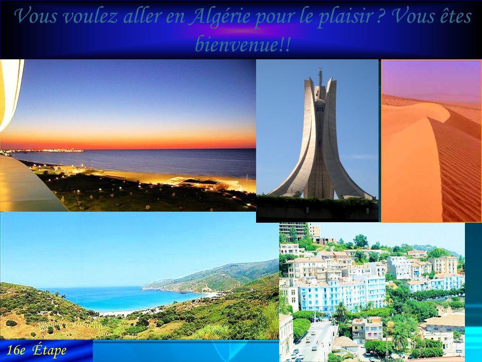 Vous voulez aller en Algérie pour le plaisir ? Vous êtes bienvenue!! 16e Étape