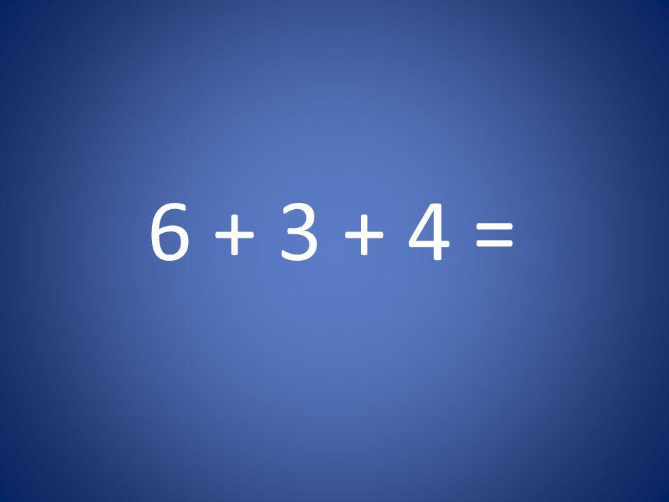 6 + 3 + 4 =