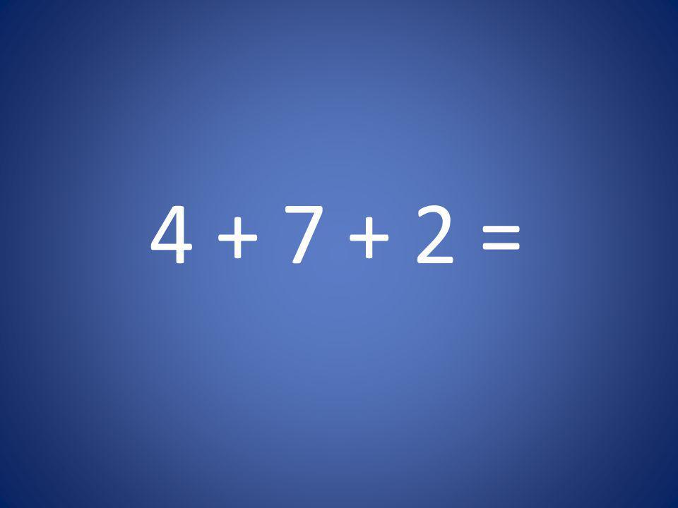 4 + 7 + 2 =
