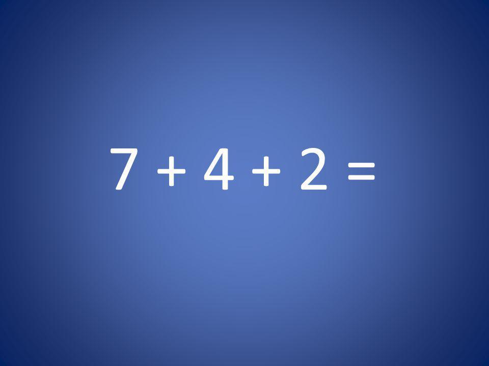 7 + 4 + 2 =