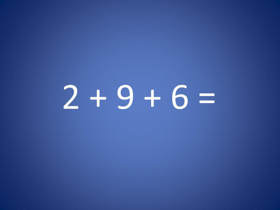 2 + 9 + 6 =