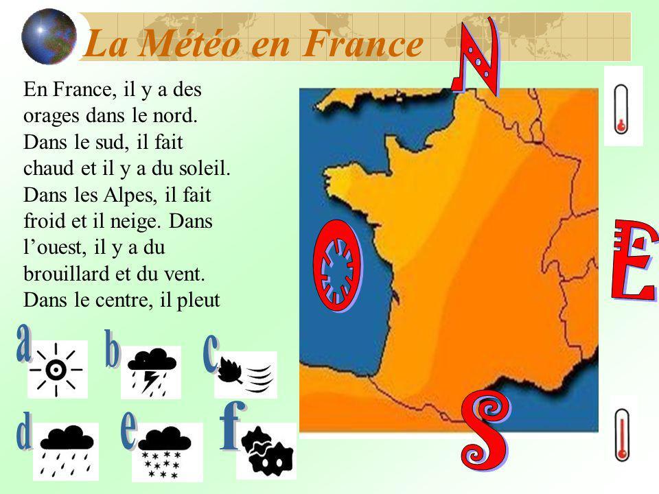 La Météo en France En France, il y a des orages dans le nord.