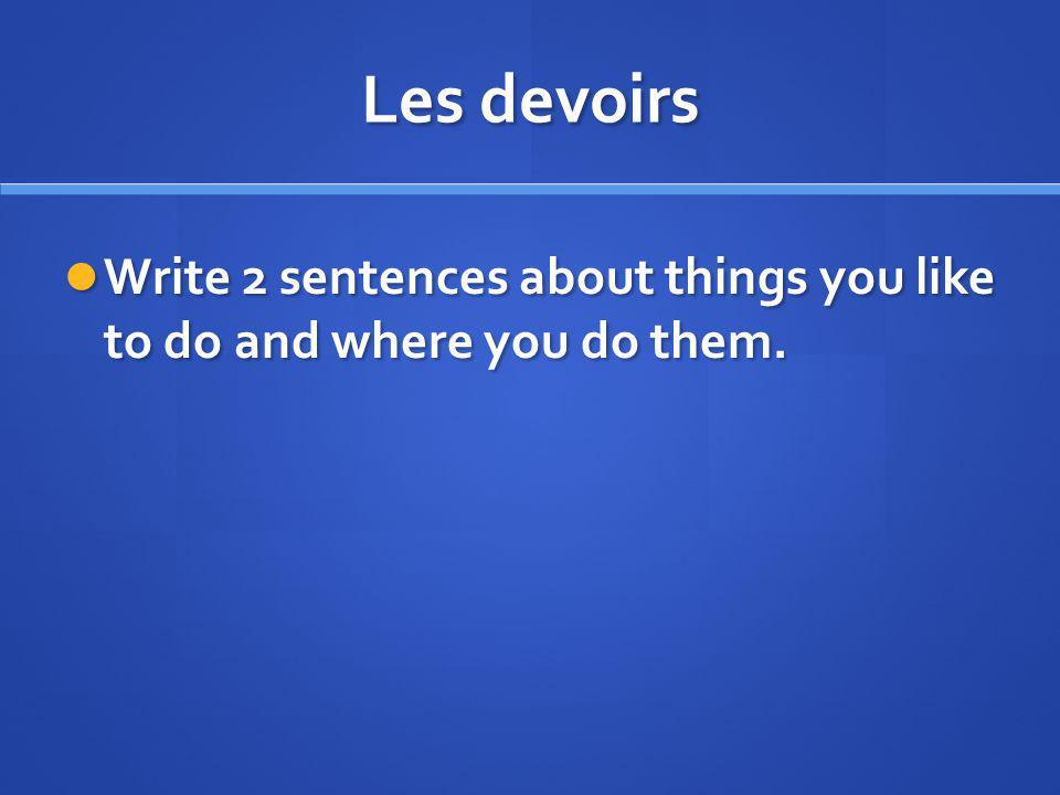 Lobjectif du jour: Aujourdhui, les élèves vont apprendre les noms de differentes activités et dire ou ils aiment les faire.