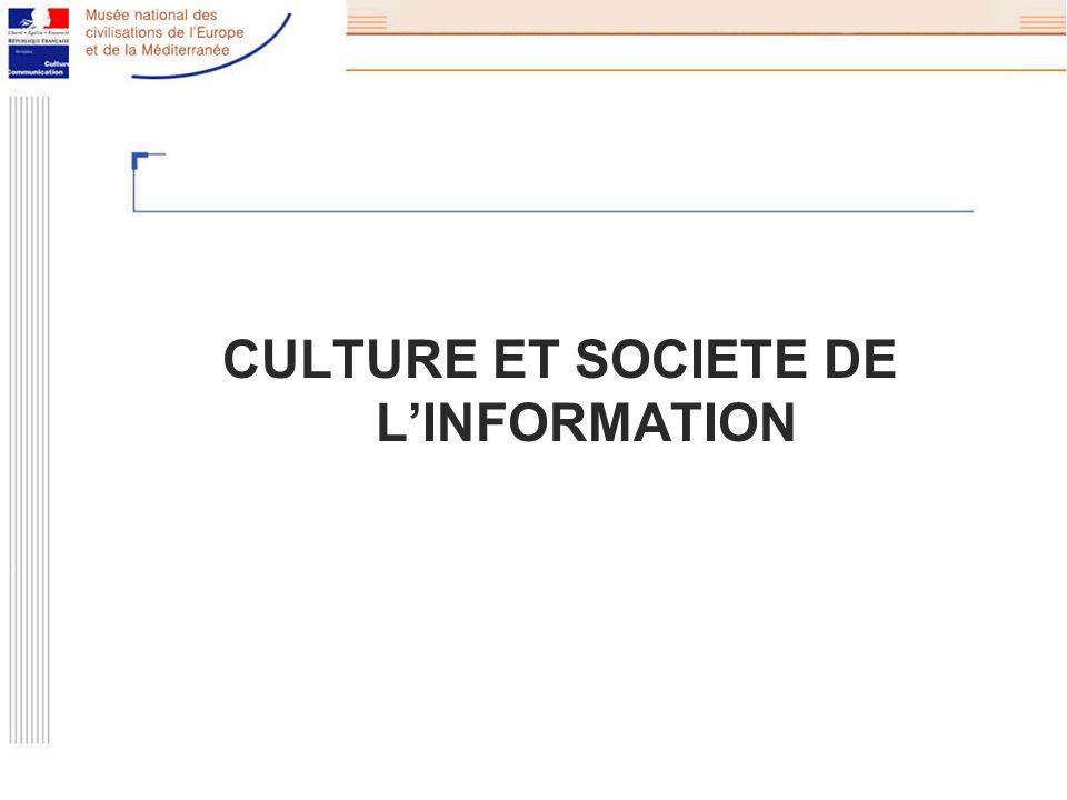 CULTURE ET SOCIETE DE LINFORMATION