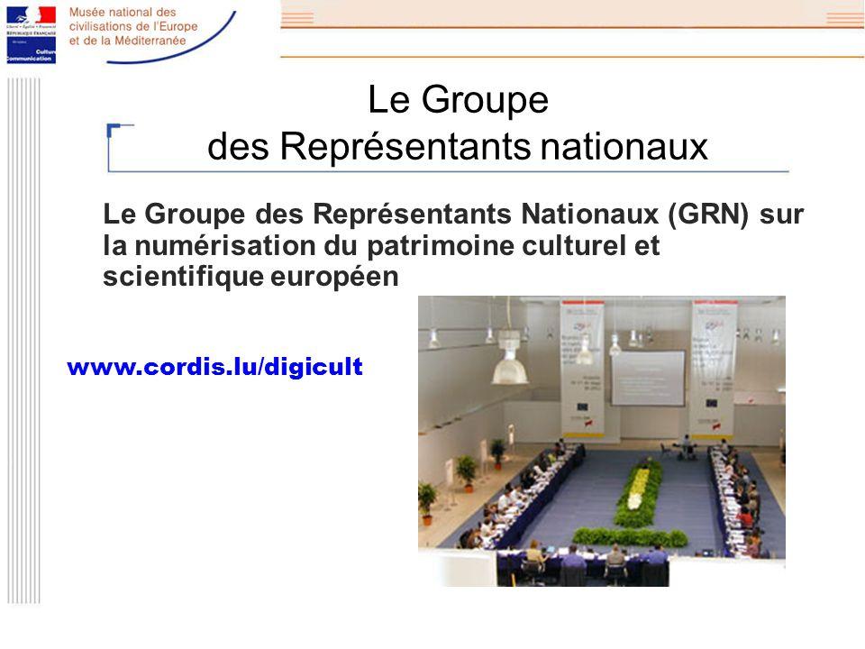 Le Groupe des Représentants nationaux Le Groupe des Représentants Nationaux (GRN) sur la numérisation du patrimoine culturel et scientifique européen www.cordis.lu/digicult