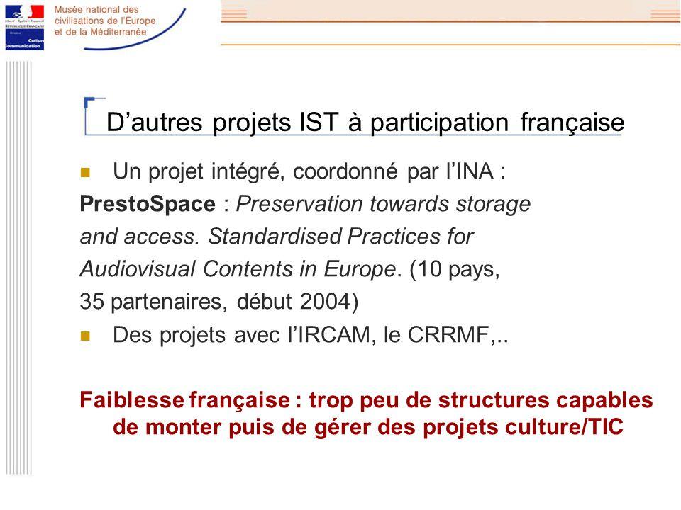 Dautres projets IST à participation française Un projet intégré, coordonné par lINA : PrestoSpace : Preservation towards storage and access.