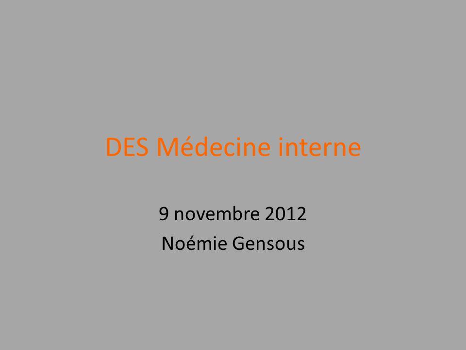 DES Médecine interne 9 novembre 2012 Noémie Gensous