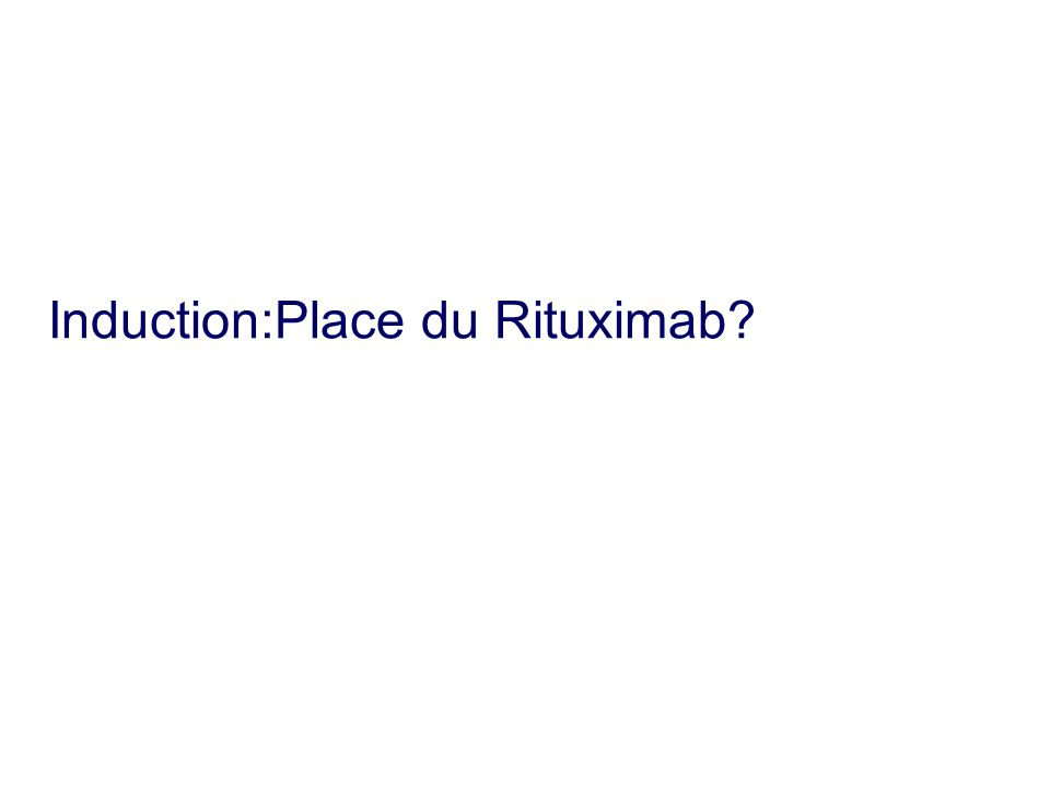 Induction:Place du Rituximab?