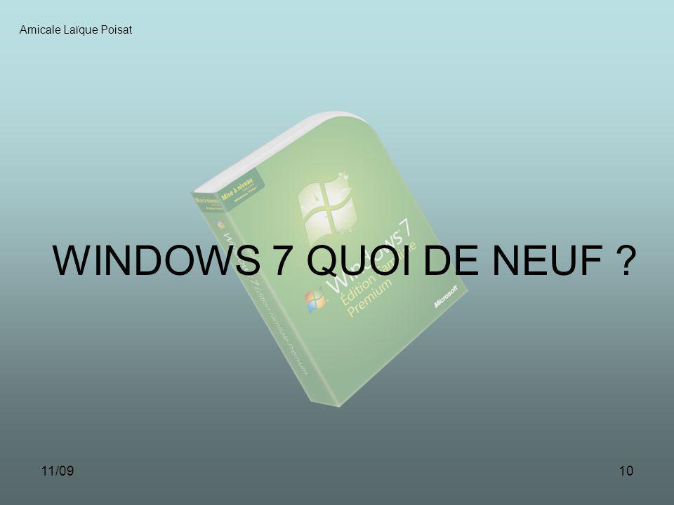 11/099 Amicale Laïque Poisat Windows 7 nest pas révolutionnaire mais : Plus léger que Vista Plus rapide Plus convivial Plus sécurisé Adaptable à de no