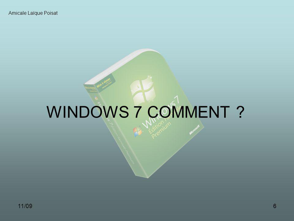 11/095 Amicale Laïque Poisat Tous les utilisateurs sont concernés : Particuliers Entreprises (Grands groupes comme PME) Administrations Tous les matériels : Ordinateurs (même ceux âgés de 4 ans) Téléphones Consoles de jeux etc… Réconcilier le « commun des mortels » avec linformatique Toujours plus dinformatique au quotidien Note : On peut vérifier la comptabilité de son matériel en téléchargeant un petit logiciel gratuit chez Microsoft Windows7UpgradeAdvisorSetup.exe
