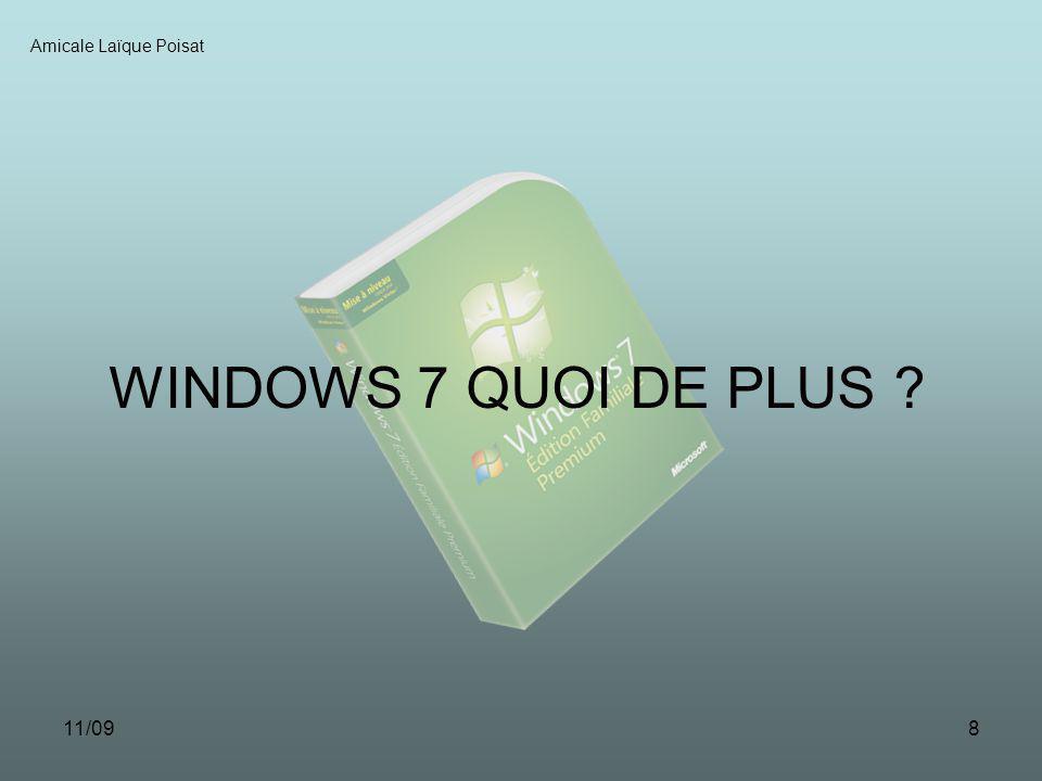 11/097 Amicale Laïque Poisat Il existe 2 façons de migrer sous Windows 7 : Réinstallation complète de lordinateur Le logiciel coûte environ 200 euros,