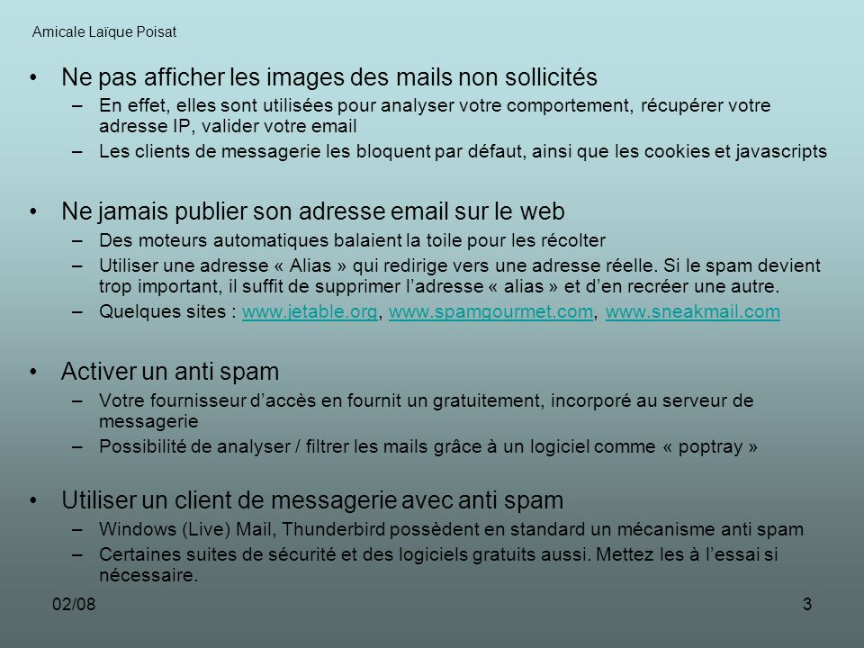 02/083 Ne pas afficher les images des mails non sollicités –En effet, elles sont utilisées pour analyser votre comportement, récupérer votre adresse I