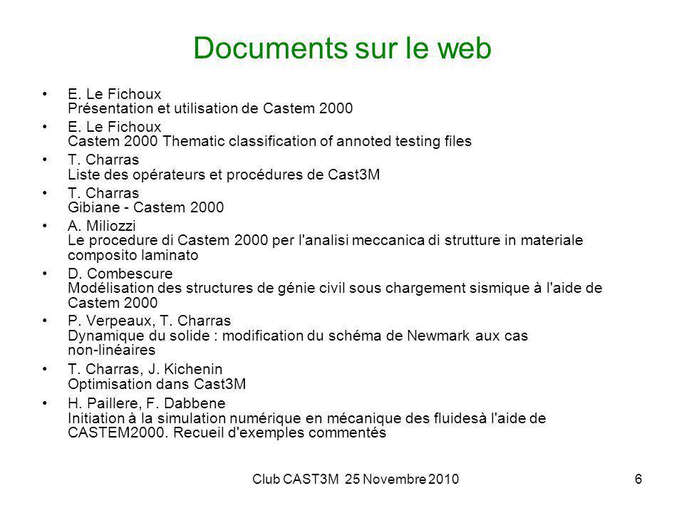 Club CAST3M 25 Novembre 20107 Documents sur le web F.