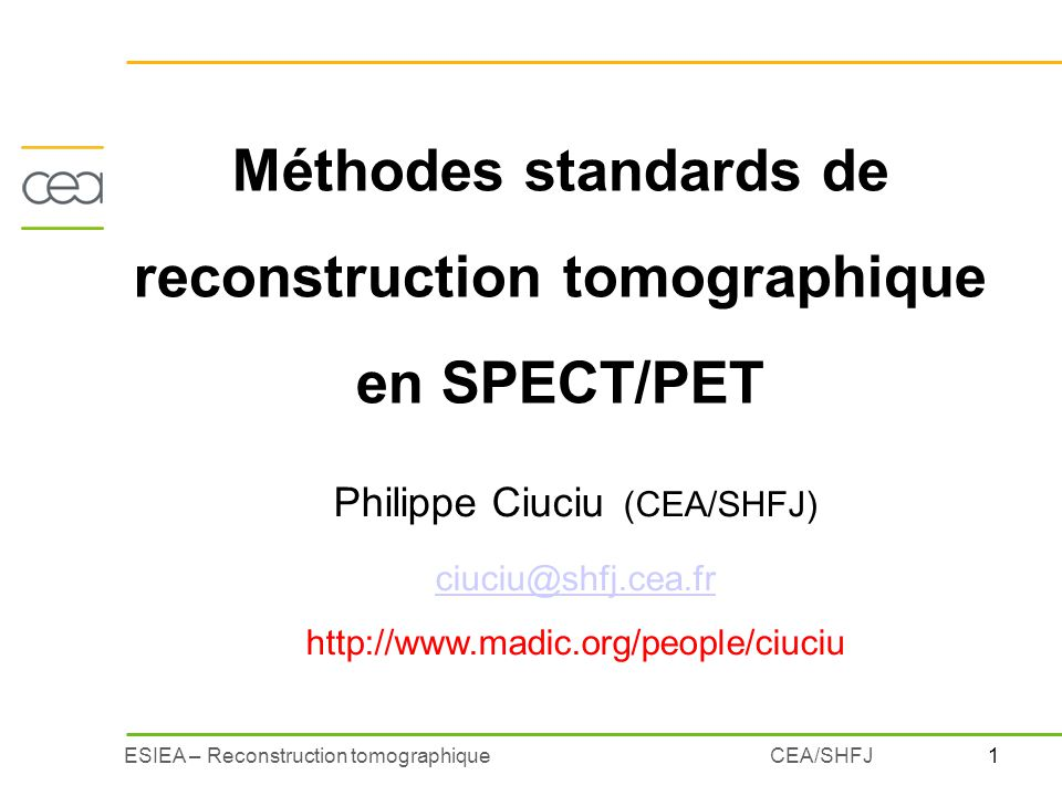 22ESIEA – Reconstruction tomographiqueCEA/SHFJ Reconstruction analytique vs algébrique rétroprojection filtréereconstruction algébrique