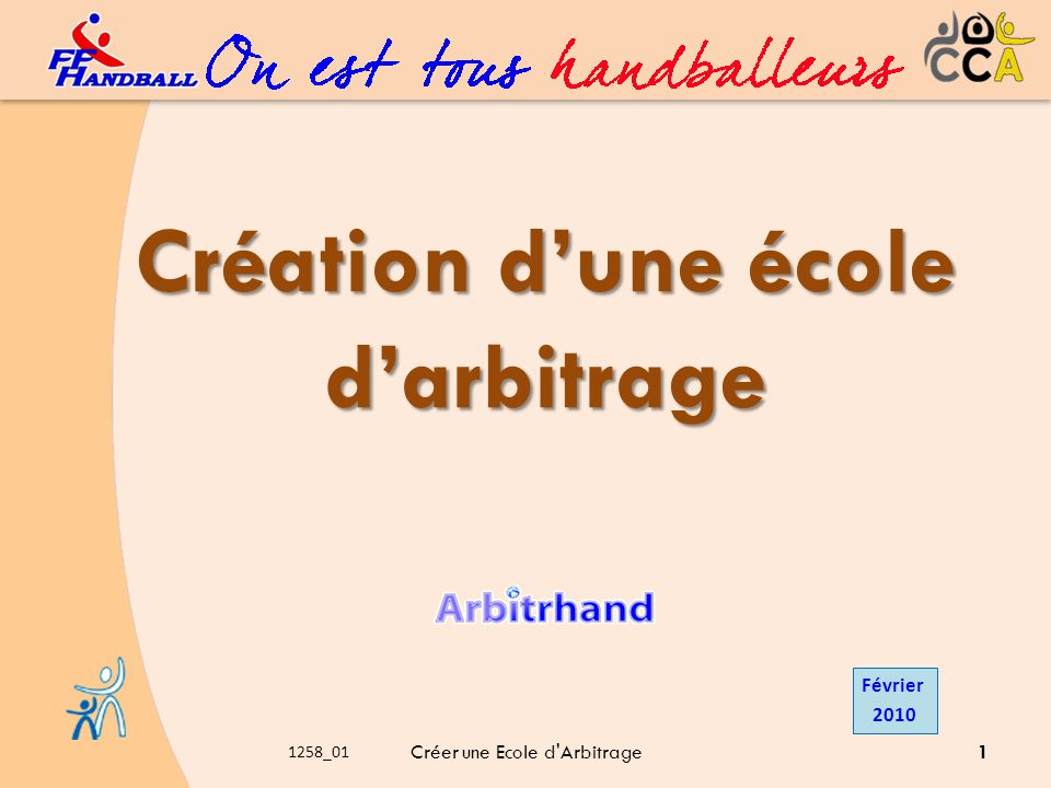 Utilisation La Fédération Française de HandBall dans ses actions de formation des jeunes arbitres a mis en place un dossier de labellisation «École darbitrage club».