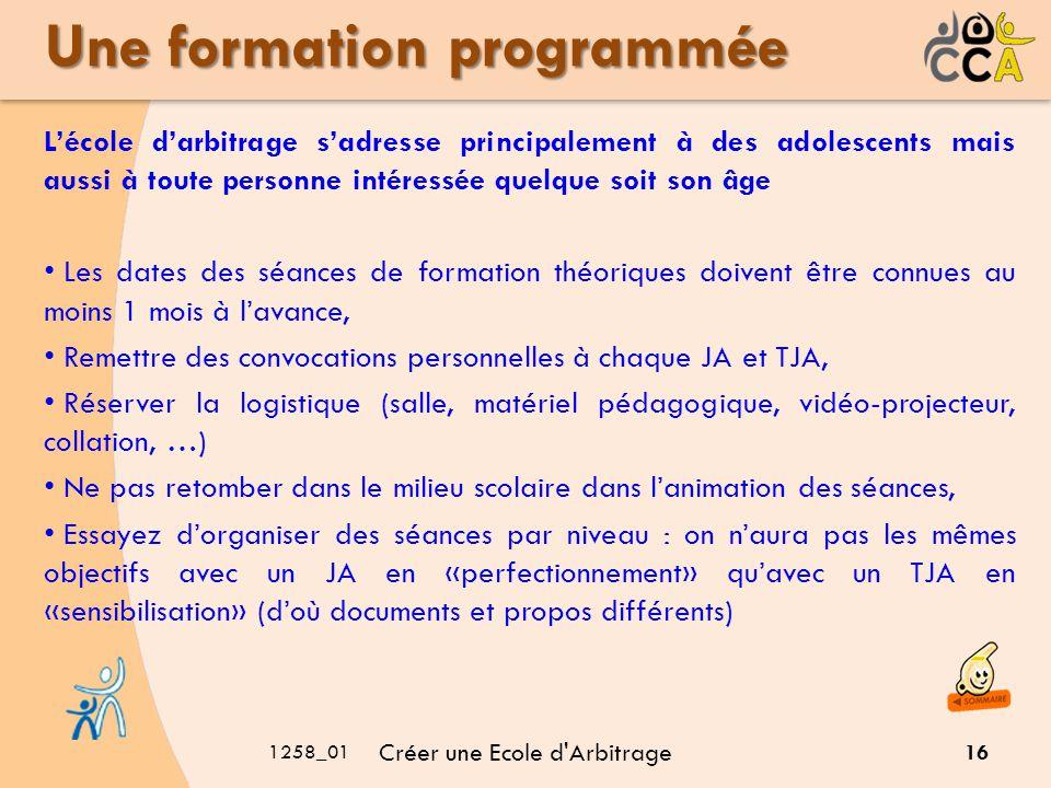 1258_01 Créer une Ecole d'Arbitrage 16 Une formation programmée Lécole darbitrage sadresse principalement à des adolescents mais aussi à toute personn