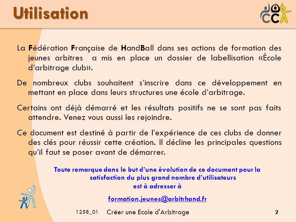 Utilisation La Fédération Française de HandBall dans ses actions de formation des jeunes arbitres a mis en place un dossier de labellisation «École da