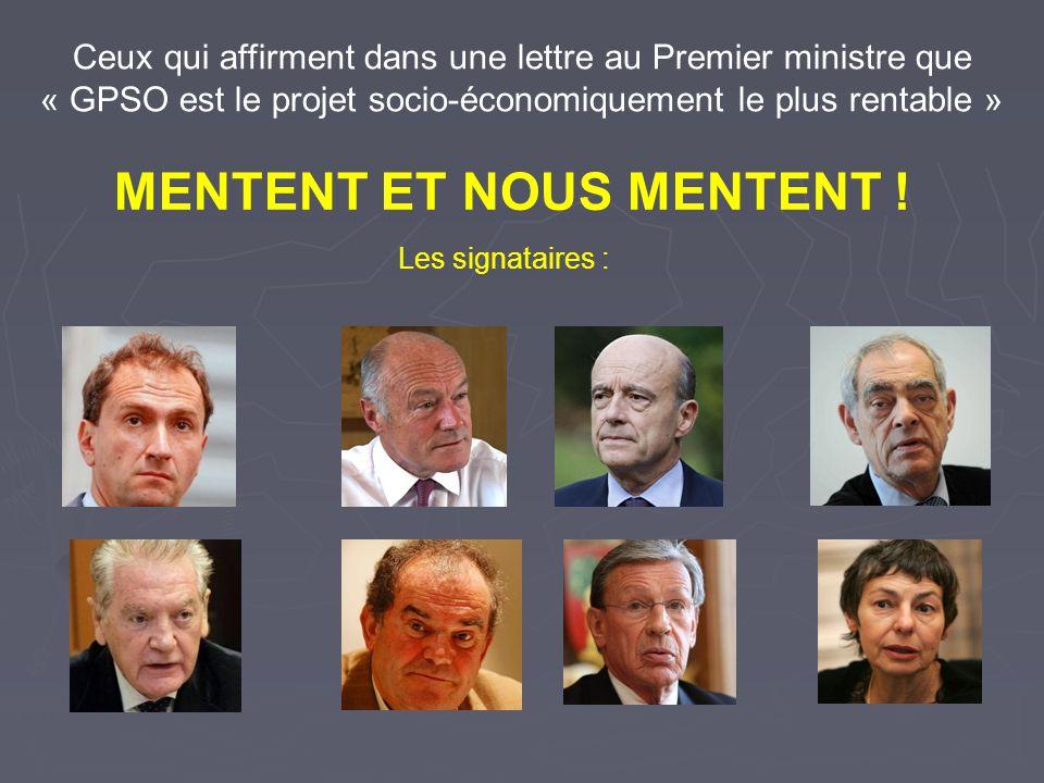 Ceux qui affirment dans une lettre au Premier ministre que « GPSO est le projet socio-économiquement le plus rentable » MENTENT ET NOUS MENTENT ! Les